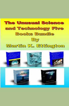 The Unusual Science and Technology Five Books Bundle, Martin K. Ettington