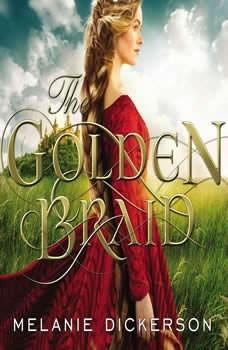 The Golden Braid, Melanie Dickerson