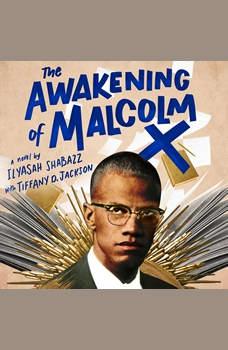 The Awakening of Malcolm X: A Novel, Ilyasah Shabazz