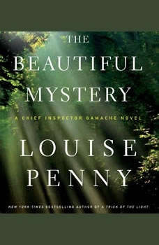 The Beautiful Mystery: A Chief Inspector Gamache Novel, Louise Penny