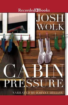 Cabin Pressure: One Man's Desperate Attempt to Recapture His Youth as a Camp Counselor One Man's Desperate Attempt to Recapture His Youth as a Camp Counselor, Josh Wolk
