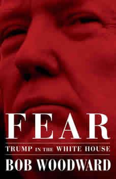 Fear: Trump in the White House, Bob Woodward