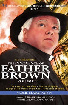 The Innocence of Father Brown, Volume 3: A Radio Dramatization, G. K. Chesterton
