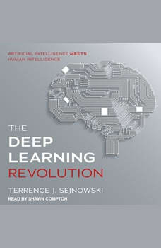 The Deep Learning Revolution, Terrence J. Sejnowski