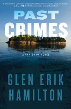 Past Crimes: A Van Shaw Novel, Glen Erik Hamilton