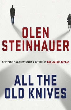All the Old Knives, Olen Steinhauer