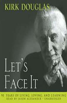 Let's Face It: 90 Years of Living, Loving and Learning, Kirk Douglas