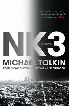 NK3, Michael Tolkin