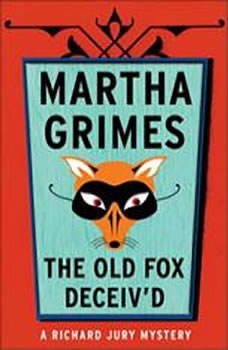 The Old Fox Deceived, Martha Grimes