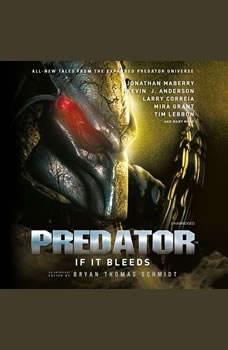 Predator: If It Bleeds, Bryan Thomas Schmidt