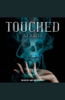 Touched, A.J. Aalto