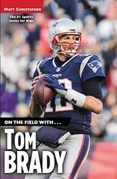 On the Field with...Tom Brady, Matt Christopher