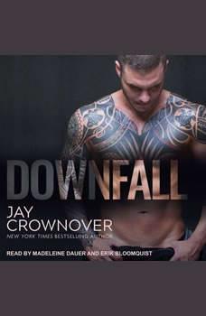 Downfall, Jay Crownover