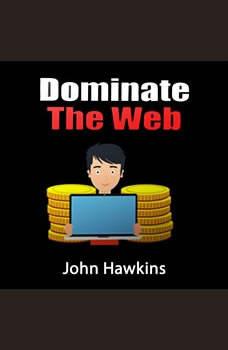 Dominate The Web, John Hawkins