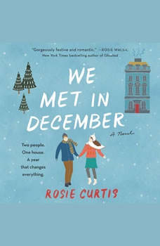 We Met in December: A Novel, Rosie Curtis