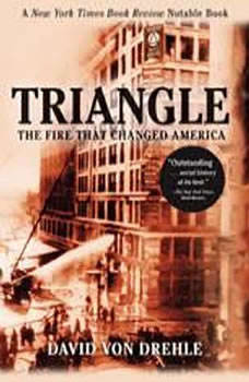 Triangle: The Fire That Changed America, David Von Drehle