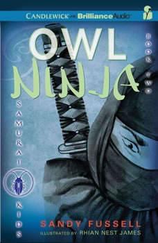 Samurai Kids #2: Owl Ninja, Sandy Fussell