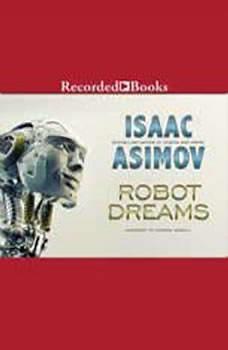 Robot Dreams, Isaac Asimov