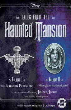 Tales from the Haunted Mansion: Volumes I & II: The Fearsome Foursome and Midnight at Madame Leotas The Fearsome Foursome and Midnight at Madame Leotas, John Esposito; Amicus Arcane