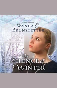 The Silence of Winter, Wanda E Brunstetter
