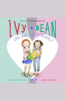 Ivy & Bean One Big Happy Family (Book 11), Annie Barrows