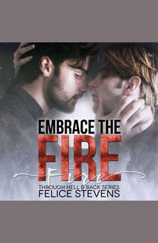 Embrace the Fire, Felice Stevens