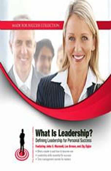 What Is Leadership?: Defining Leadership for Personal Success Defining Leadership for Personal Success, Made for Success