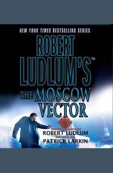 Robert Ludlum's The Moscow Vector: A Covert-One Novel A Covert-One Novel, Robert Ludlum