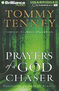 Prayers of a God Chaser: Passionate Prayers of Pursuit, Tommy Tenney