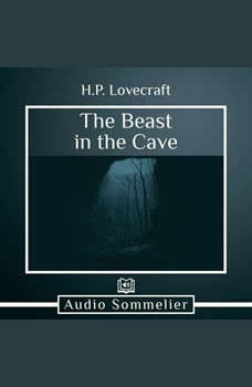 The Beast in the Cave, H.P. Lovecraft