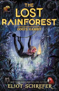 The Lost Rainforest #2: Gogi's Gambit, Eliot Schrefer