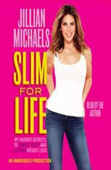 Slim for Life: My Insider Secrets to Simple, Fast, and Lasting Weight Loss, Jillian Michaels
