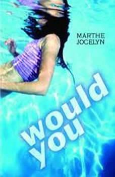Would You, Marthe Jocelyn