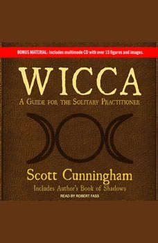 Wicca: A Guide for the Solitary Practitioner, Scott Cunningham