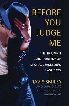 Before You Judge Me: The Triumph and Tragedy of Michael Jackson's Last Days, Tavis Smiley