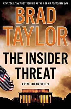 The Insider Threat: A Pike Logan Thriller, Brad Taylor