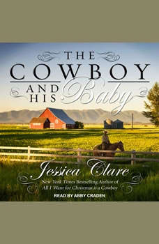 The Cowboy and His Baby, Jessica Clare