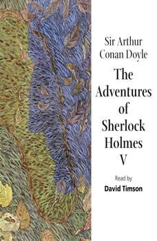The Adventures of Sherlock Holmes – Volume V, Sir Arthur Conan Doyle