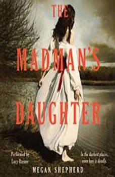 The Madman's Daughter, Megan Shepherd