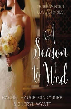 A Season to Wed: Three Winter Love Stories, Cindy Kirk