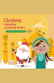 Christmas Celebrations Around The World 5 Christmas in Interesting India: Childrens Christmas Books, Dr. MC