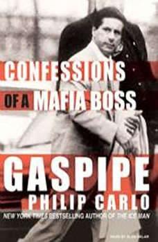 Gaspipe: Confessions of a Mafia Boss, Philip Carlo
