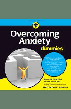 Overcoming Anxiety For Dummies: 2nd Edition, PhD Elliot