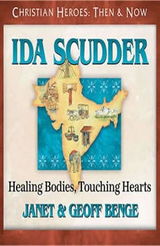 Ida Scudder: Healing Bodies, Touching Hearts, Janet Benge