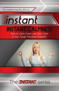 Instant Calmness, The INSTANT-Series