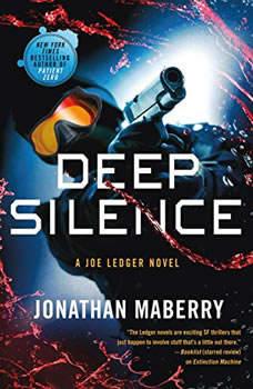Deep Silence: A Joe Ledger Novel A Joe Ledger Novel, Jonathan Maberry