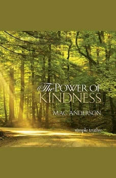 The Power of Kindness, Mac Anderson