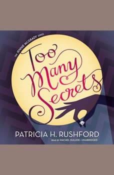 Too Many Secrets, Patricia H. Rushford