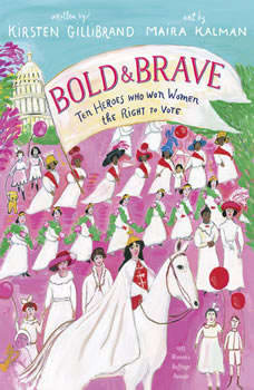 Bold & Brave: Ten Heroes Who Won Women the Right to Vote, Kirsten Gillibrand