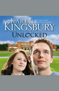 Unlocked: A Love Story, Karen Kingsbury